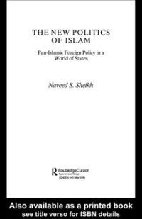 Routledge Islamic Studies Series: New Politics of Islam, Naveed S. Sheikh