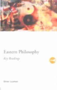 Routledge Key Guides: Eastern Philosophy: Key Readings, Oliver Leaman