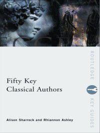 Routledge Key Guides: Fifty Key Classical Authors, Alison Sharrock, Rhiannon Ashley
