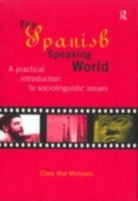 Routledge Language in Society: Spanish-Speaking World, Clare Mar-Molinero