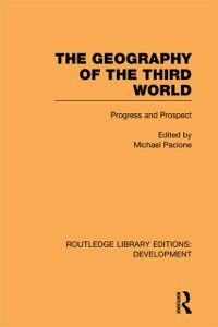 Routledge Library Editions: Development: Geography of the Third World, Michael Pacione