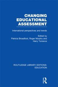 Routledge Library Editions: Education: Changing Educational Assessment