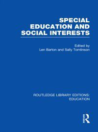 Routledge Library Editions: Education: Special Education and Social Interests (RLE Edu M)