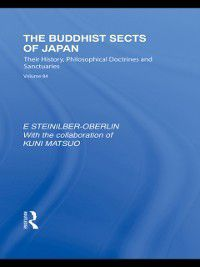 Routledge Library Editions: Japan: Buddhist Sects of Japan, E Steinilber-Oberlin
