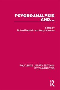 Routledge Library Editions: Psychoanalysis: Psychoanalysis and ...