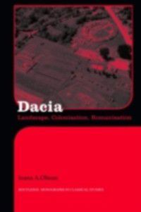 Routledge Monographs in Classical Studies: Dacia, Ioana A. Oltean