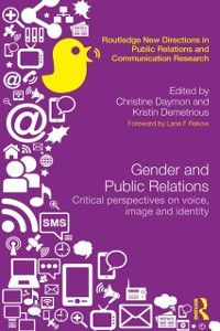 Routledge New Directions in Public Relations & Communication Research: Gender and Public Relations