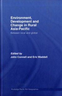 Routledge Pacific Rim Geographies: Environment, Development and Change in Rural Asia-Pacific