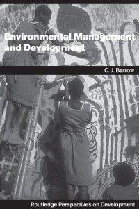 Routledge Perspectives on Development: Environmental Management and Development, Chris Barrow