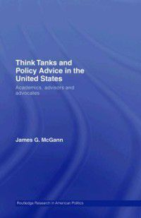 Routledge Research in American Politics and Governance: Think Tanks and Policy Advice in the US