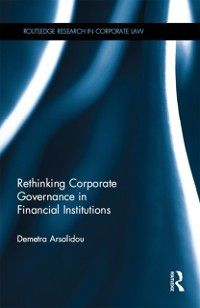 Routledge Research in Corporate Law: Rethinking Corporate Governance in Financial Institutions, Demetra Arsalidou