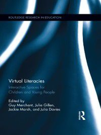 Routledge Research in Education: Virtual Literacies