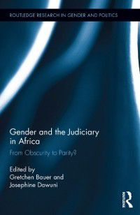 Routledge Research in Gender and Politics: Gender and the Judiciary in Africa