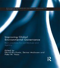Routledge Research in Global Environmental Governance: Improving Global Environmental Governance