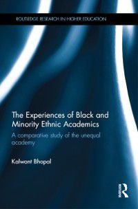 Routledge Research in Higher Education: Experiences of Black and Minority Ethnic Academics, Kalwant Bhopal
