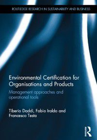 Routledge Research in Sustainability and Business: Environmental Certification for Organisations and Products, Francesco Testa, Fabio Iraldo, Tiberio Daddi