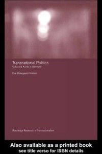 Routledge Research in Transnationalism: Transnational Politics, Eva ostergaard-Nielsen