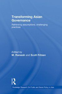 Routledge Research On Public and Social Policy in Asia: Transforming Asian Governance
