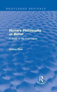 Routledge Revivals: Hume's Philosophy of Belief (Routledge Revivals), Antony Flew