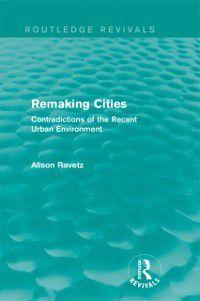 Routledge Revivals: Remaking Cities (Routledge Revivals), Alison Ravetz