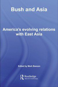 Routledge Security in Asia Pacific Series: Bush and Asia
