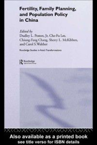 Routledge Studies in Asia's Transformations: Fertility, Family Planning and Population Policy in China