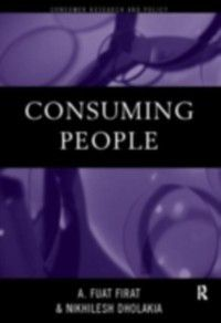Routledge Studies in Consumer Research: Consuming People