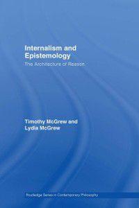 Routledge Studies in Contemporary Philosophy: Internalism and Epistemology, Timothy McGrew, Lydia McGrew