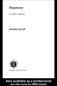 Routledge Studies in Critical Realism: Hegemony, Jonathan Joseph