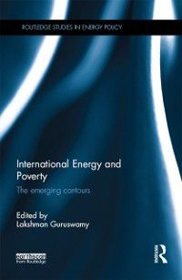 Routledge Studies in Energy Policy: International Energy and Poverty
