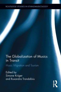 Routledge Studies in Ethnomusicology: Globalization of Musics in Transit