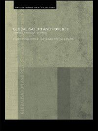 Routledge Studies in Globalisation: Globalisation and Poverty