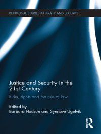 Routledge Studies in Liberty and Security: Justice and Security in  the 21st Century