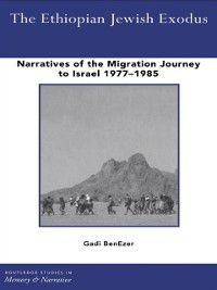 Routledge Studies in Memory and Narrative: Ethiopian Jewish Exodus, Gadi BenEzer
