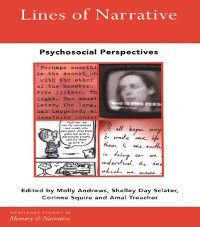 Routledge Studies in Memory and Narrative: Lines of Narrative, Corinne Squire, Amal Treacher, Molly Andrews, Shelley Day Sclater