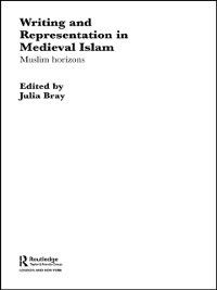 Routledge Studies in Middle Eastern Literatures: Writing and Representation in Medieval Islam