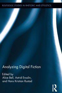 Routledge Studies in Rhetoric and Stylistics: Analyzing Digital Fiction