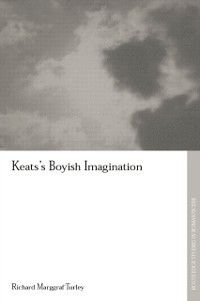Routledge Studies in Romanticism: Keats's Boyish Imagination, Richard Marggraf Turley