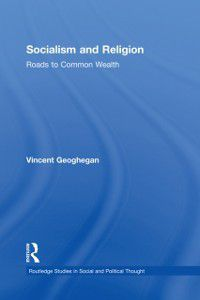 Routledge Studies in Social and Political Thought: Socialism and Religion, Vincent Geoghegan