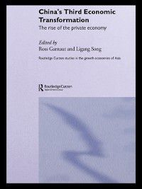 Routledge Studies in the Growth Economies of Asia: China's Third Economic Transformation