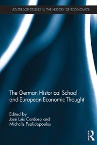 Routledge Studies in the History of Economics: German Historical School and European Economic Thought