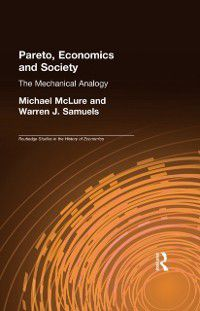 Routledge Studies in the History of Economics: Pareto, Economics and Society, Michael McLure