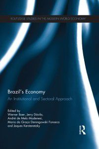 Routledge Studies in the Modern World Economy: Brazil's Economy