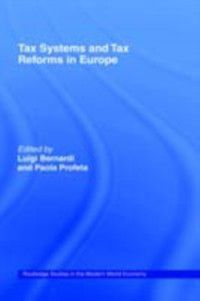 Routledge Studies in the Modern World Economy: Tax Systems and Tax Reforms in Europe