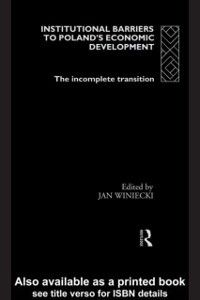 Routledge Studies of Societies in Transition: Institutional Barriers to Economic Development