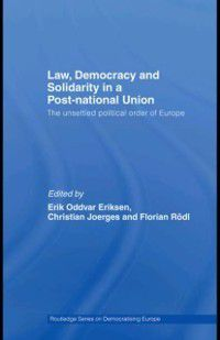 Routledge Studies on Democratising Europe: Law, Democracy and Solidarity in a Post-national Union