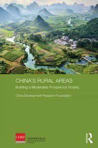Routledge Studies on the Chinese Economy: China's Rural Areas, China Development Research Foundation