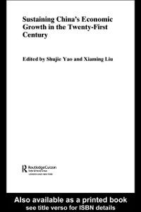 Routledge Studies on the Chinese Economy: Sustaining China's Economic Growth in the Twenty-first Century