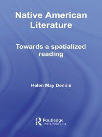 Routledge Transnational Perspectives on American Literature: Native American Literature, Helen May Dennis