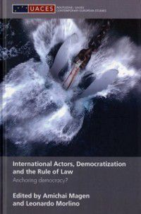 Routledge/UACES Contemporary European Studies: International Actors, Democratization and the Rule of Law